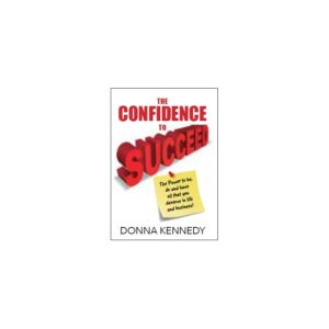 The Confidence to Succeed (Donna Kennedy)